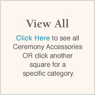 View All (Ceremony Accessories)