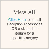 View All (Reception Accessories)