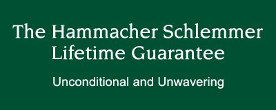 THE RATHER FAMOUS HAMMACHER SCHLEMMER UNCONDITIONAL GUARANTEE